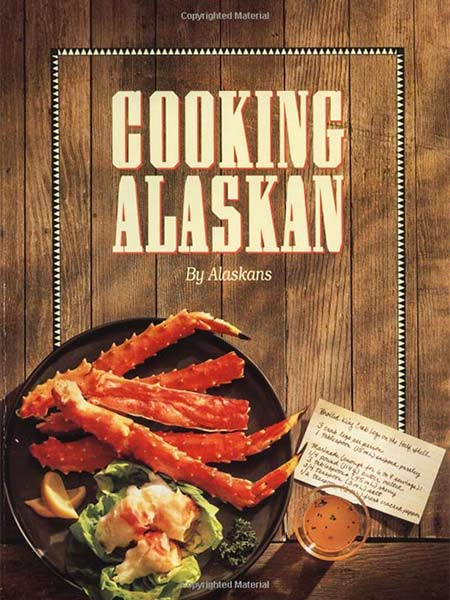 "Cover of ""Cooking Alaskan"" a classic cookbook"